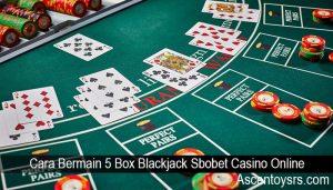 Cara Bermain 5 Box Blackjack Sbobet Casino Online
