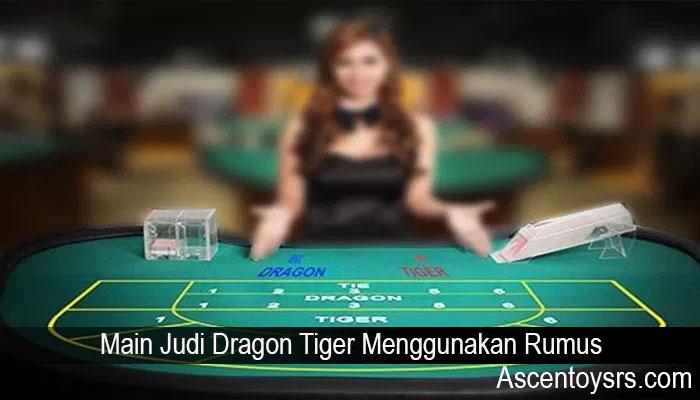 Main Judi Dragon Tiger Menggunakan Rumus