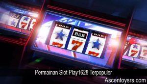Permainan Slot Play1628 Terpopuler