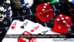 Tips Agar Terhindar Dari Kekalahan Poker Online