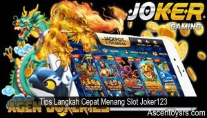 Tips Langkah Cepat Menang Slot Joker123