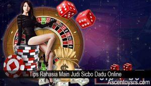 Tips Rahasia Main Judi Sicbo Dadu Online