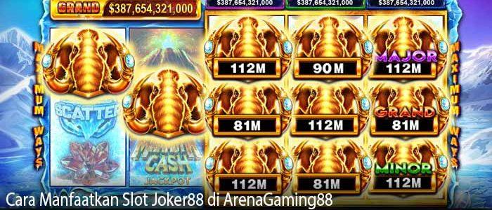 Cara Manfaatkan Slot Joker88 di ArenaGaming88