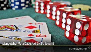 Mengetahui Mata Dadu Judi Sic Bo Joker88