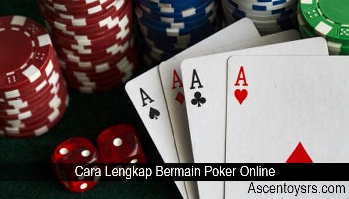 Cara Lengkap Bermain Poker Online