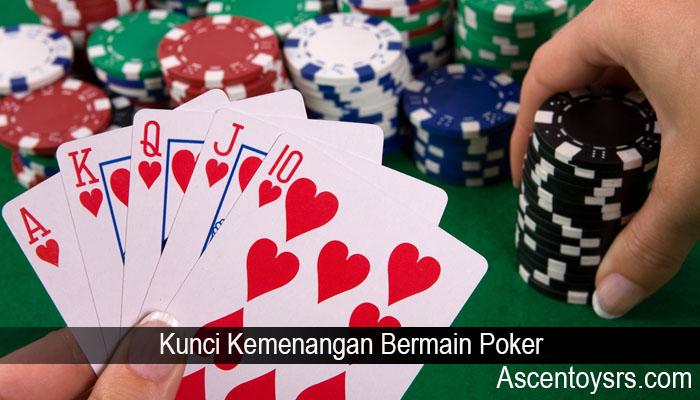 Kunci Kemenangan Bermain Poker