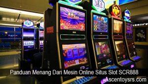 Panduan Menang Dari Mesin Online Situs Slot SCR888