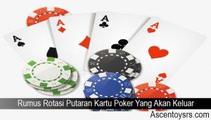 Rumus Rotasi Putaran Kartu Poker Yang Akan Keluar
