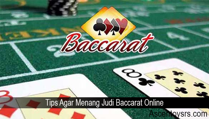 Tips Agar Menang Judi Baccarat Online