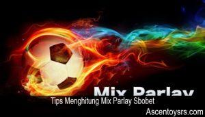 Tips Menghitung Mix Parlay Sbobet