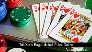 Trik Kartu Bagus di Judi Poker Online