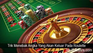 Trik Menebak Angka Yang Akan Keluar Pada Roulette