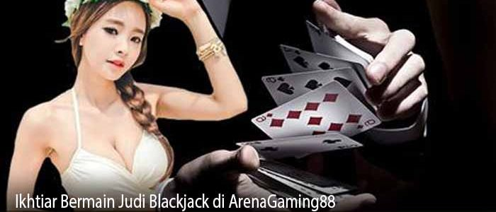 Ikhtiar Bermain Judi Blackjack di ArenaGaming88